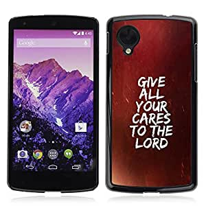 DREAMCASE Bible Quotes Hard Bumper Back Protection Case Cover For LG Google NEXUS 5 E960 - GIVE ALL YOUR CARES TO THE LORD