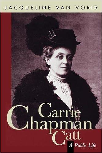 Carrie Chapman Catt: A Public Life by Jacqueline Van Voris (1996-04-01)