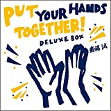 Put Your Hands Together!Deluxe Box(DVD付)