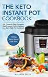 The Keto Instant Pot Cookbook: 500 Proven & Easy Ketogenic Diet Pressure Cooker Recipes. Low Carb High Fat Cookbook. 14 Day Keto Reset Diet Plan Included.