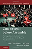 img - for Constituents Before Assembly: Participation, Deliberation, and Representation in the Crafting of New Constitutions (Comparative Constitutional Law and Policy) book / textbook / text book
