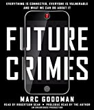 img - for Future Crimes: Everything Is Connected, Everyone Is Vulnerable and What We Can Do About It book / textbook / text book