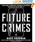 Future Crimes: Everything Is Connecte...
