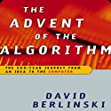 Advent of the Algorithm: The Idea that Rules the World Audiobook by David Berlinski Narrated by Dennis Holland