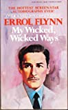 My Wicked Wicked Ways, E. Flynn, 0425041182