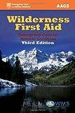 Wilderness First Aid, Steven M. Thygerson and Howard D. Backer, 0763751456