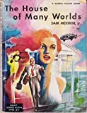 The House of Many Worlds, Sam Merwin, 0441344461