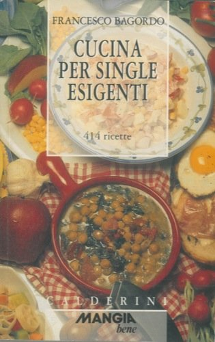 Cucina per single esigenti (Mangio bene): Amazon.de: BAGORDO ...
