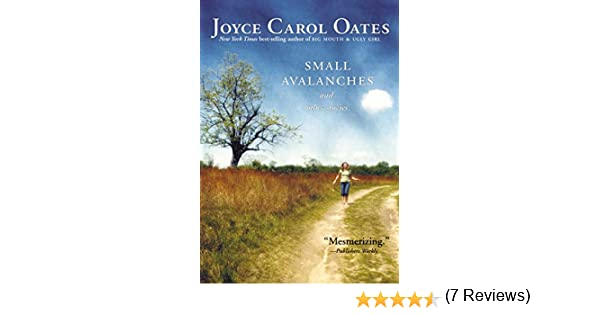 Small Avalanches and Other Stories: Amazon.ca: Oates, Joyce Carol