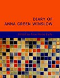 Diary of Anna Green Winslow, Anna Green Winslow, 1434699692
