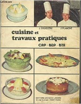 Amazon Fr Cuisine Et Travaux Pratiques Cap Bep Bth Livres