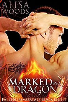 Marked by a Dragon (Fallen Immortals 8) - Paranormal Fairytale Romance by [Woods, Alisa]