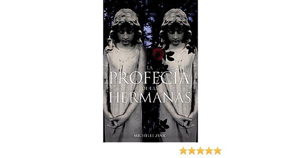 La Profecía De Las Hermanas Libros Para Jóvenes Libros De Consumo Spanish Edition 9788466785402 Zink Michelle Marcos Bermejo María Teresa Books