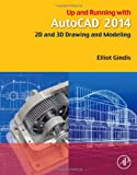 Up and Running with AutoCAD 2014, Elliot Gindis, 0124104924