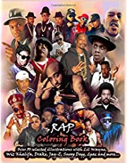 RAP Coloring Book: Over 50 selected illustrations with Lil Wayne, Wiz Khalifa, Drake, Jay-Z, Snoop Dogg, 2pac and more