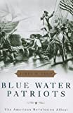 Blue Water Patriots, James M. Volo, 0742561208