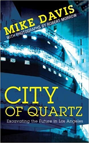 Book By Mike Davis - (NEW EDITION) City of Quartz: Excavating the Future in Los Angeles (New Edition) (8.5.2006)