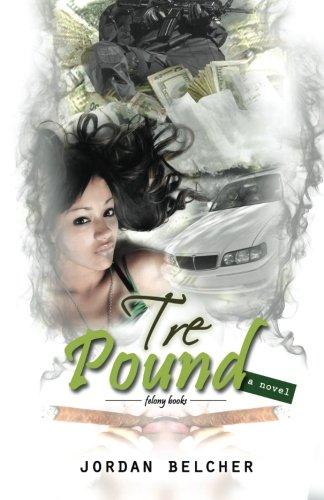 Tre Pound (Tre Pound Trilogy) (Volume 1)