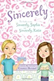 Sincerely: Sincerely, Sophie; Sincerely, Katie