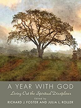 Year with God: Living Out the Spiritual Disciplines by [Foster, Richard J.]