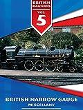 British Railways Volume 5: British Narrow Gauge Miscellany