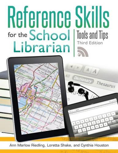 Reference Skills for the School Librarian: Tools and Tips, 3rd Edition