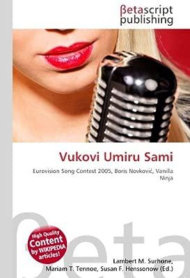 Vukovi Umiru Sami: Eurovision Song Contest 2005, Boris ...