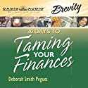 30 Days to Taming Your Finances Audiobook by Deborah Smith Peques Narrated by Kiersten Kingsley