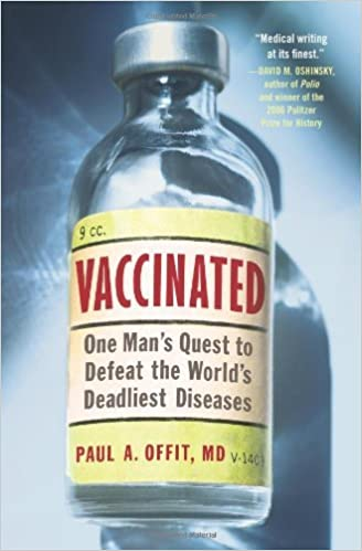 Vaccinated: One Man's Quest to Defeat the World's Deadliest Diseases by Paul A. Offit