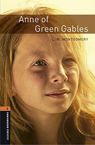 Oxford Bookworms Library: Level 2:: Anne of Green Gables audio pack (Anne Of Green Gables Oxford)