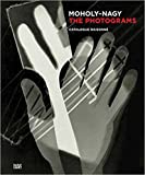 László Moholy-Nagy: The Photograms: Catalogue Raisonné