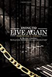 Dying to Live Again, Christopher Johnson, 149938419X