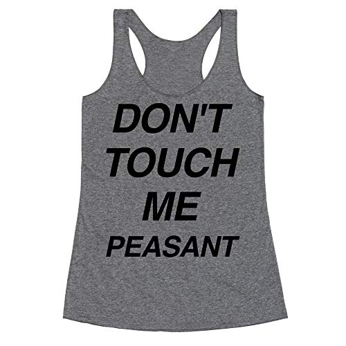 LookHUMAN Don't Touch Me Peasant Large Heathered Gray Women's Racerback -
