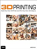 3D Printing: Build Your Own 3D Printer and Print