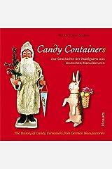Candy Container: Zur Geschichte Der Füllfiguren Aus Deutschen Manufakturen