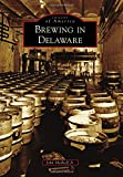Brewing in Delaware (Images of America)