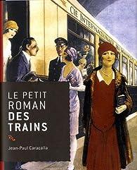 Le petit roman des trains par Jean-Paul Caracalla