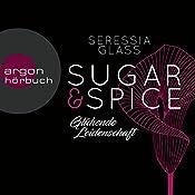 Glühende Leidenschaft (Sugar & Spice 1) | Seressia Glass