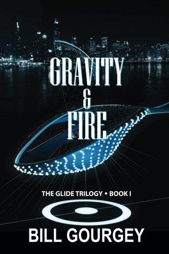 Gravity & Fire (Glide Trilogy) (Volume 1)