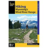 Hiking Wyoming s Wind River Range (Regional Hiking Series)