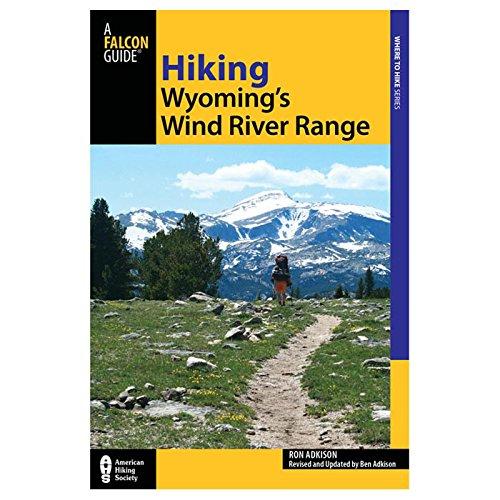 Hiking Wyoming's Wind River Range (Regional Hiking Series) (Best Backpacking Wind River Range)