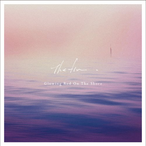 The Fin. - Glowing Red On The Shore Ep [Japan CD] RDCA-1033