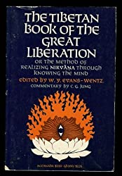 The Tibetan book of the great liberation;: Or, The method of realizing Nirvana through knowing the mind; preceded by an epitome of Padma-Sambhava's biography (Galaxy Books)