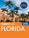 Fodor's Florida 2016 (Full-color Travel Guide)