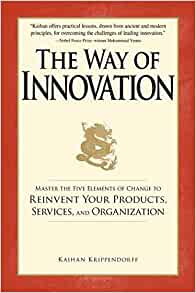 The-way-of-innovation-[electronic-resource]:-master-the-five-elements-of-change-to-reinvent-your-products,-services,-and-organization