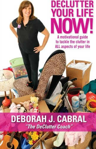 DeClutter Your Life NOW motivational