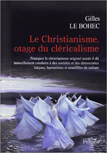 Lire en ligne Le Christianisme, otage du cléricalisme pdf ebook