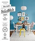 Das neue SoLebIch Buch: für ein schönes Zuhause - 20 Flure - 28 Küchen - 27 Essplätze - 32 Wohnzimmer - 24 Arbeitsplätze - 29 Schlafzimmer - 24 Kinderzimmer - 443 Ideen