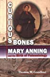Front cover for the book Curious Bones: Mary Anning and the Birth of Paleontology (Great Scientist) by Thomas W. Goodhue