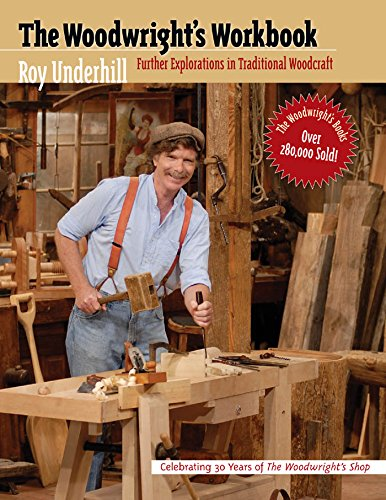 - The Woodwright's Workbook: Further Explorations in Traditional Woodcraft